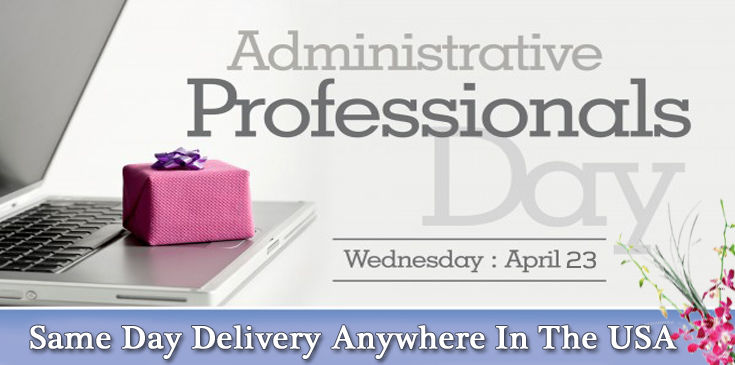 Administrative Professionals' Day, Admin Prof Day, Administrative Professionals Week, Peoples Flowers Administrative Prof Day Flowers and Gifts.