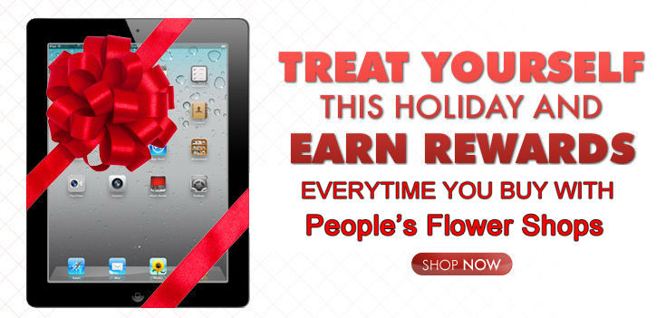 Peoples Flower Shops Offers Reward Points When You Shop With Peoples Flowers.